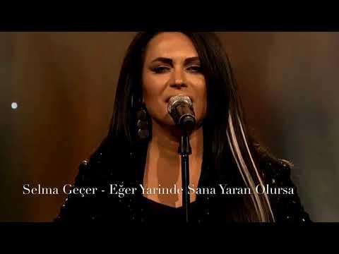 Selma Geçer - Eğer Yârinde Sana Yaren Olursa