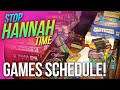 Stop: Hannah Time! - Games Schedule!