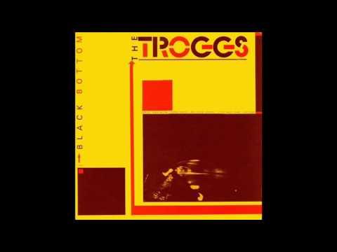 The Troggs - Black Bottom.