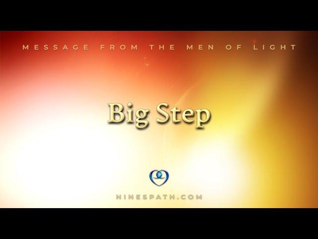 Big Step | Nine's Path | Men of Light