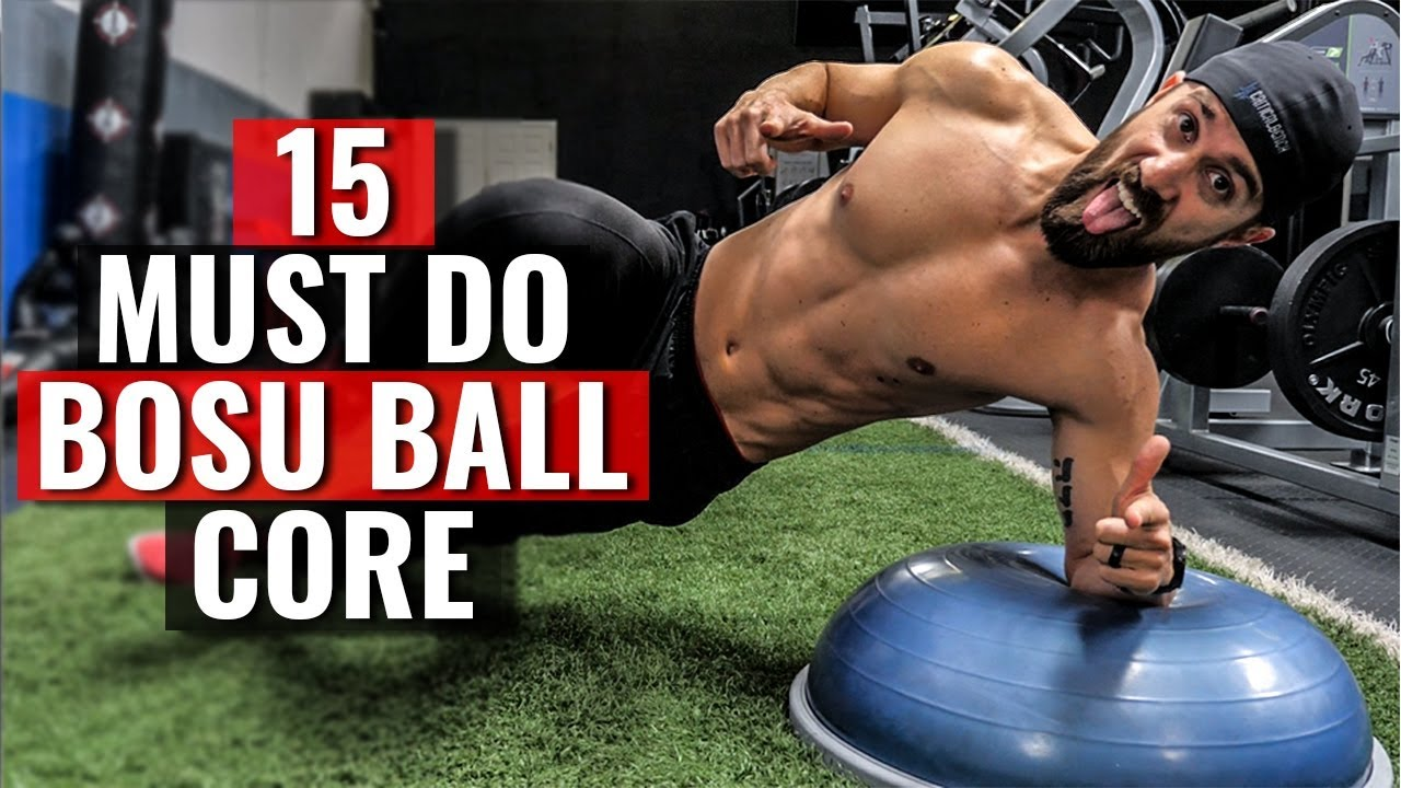 15 MUST-DO Bosu Ball Core Exercises (For STRONG RIPPED Six