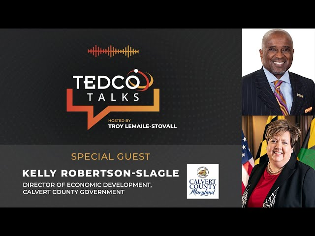 TEDCO Talks: Troy LeMaile-Stovall with Kelly Robertson-Slagle, Calvert County Economic Development