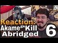 Akame ga Kill Abridged Ep. 6: #Reaction #AirierReacts