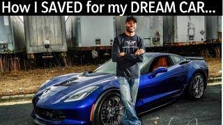 How I SAVED for my DREAM CAR, CHEVROLET CORVETTE