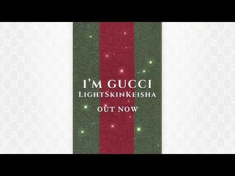 LightSkinKeisha -  I'm Gucci  (Official Audio)
