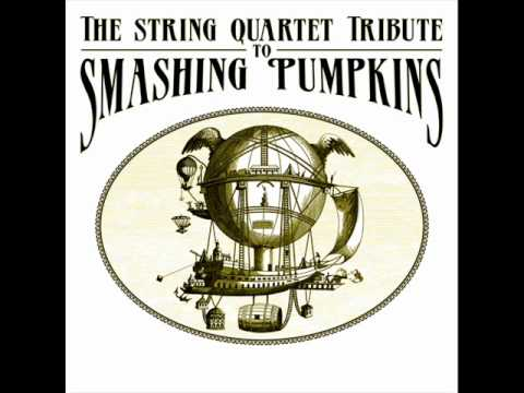 Today - The String Quartet Tribute To Smashing Pumpkins