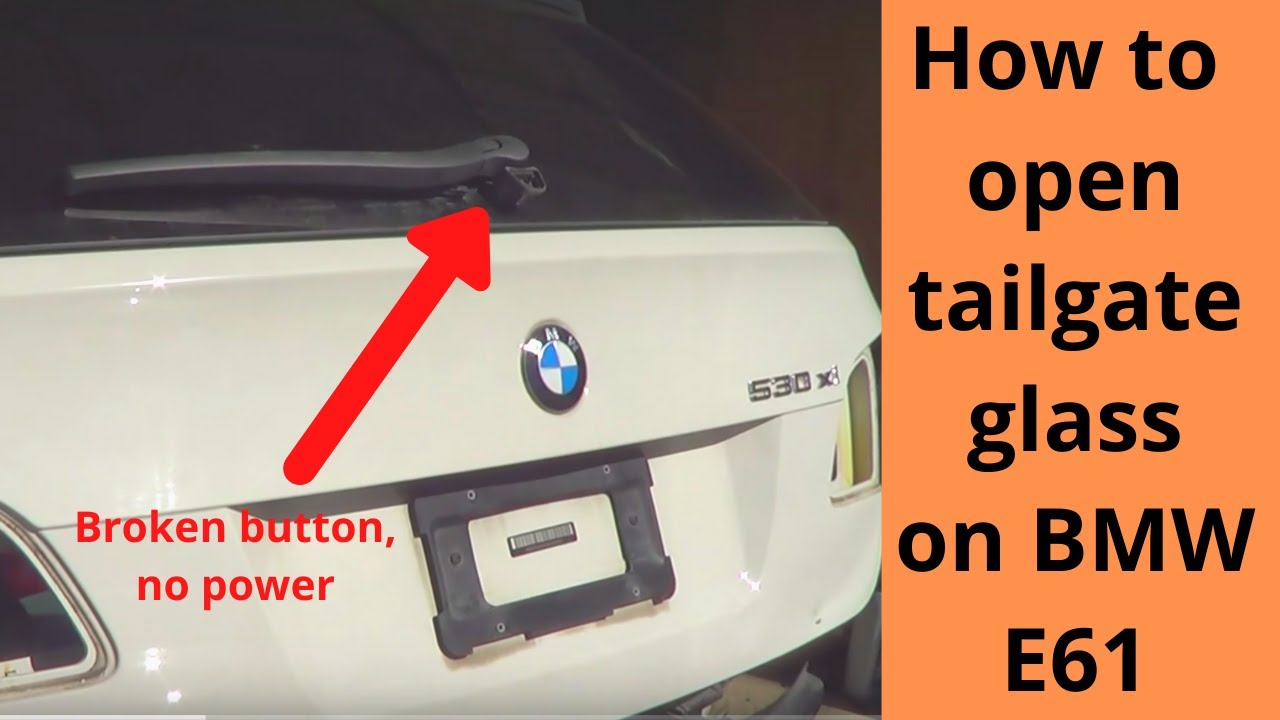 how to open tailgate glass on bmw e61  with broken button