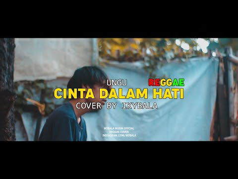 cinta-dalam-hati---ungu-cover-by-ikybala-(-reggae-version-)