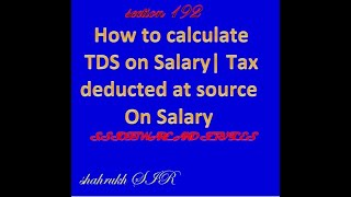 2-TDS on Salary Calculation | How to calculate TDS on Salary| Tax deducted at source On Salary