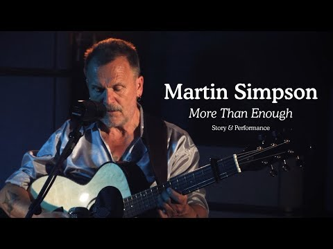 Martin Simpson - More Than Enough (Story & Performance, Silk Mill Sessions) Mp3