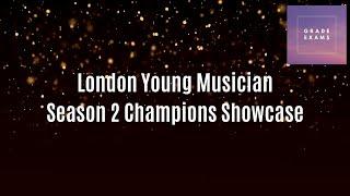 Grade Exams Categories - London Young Musician Season 2 Champions Showcase