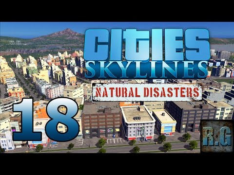 Cities Skylines (Natural Disasters) - LA COMARCA #18 - Gameplay Español