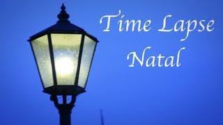 Time Lapse Natal - PacoteBasico