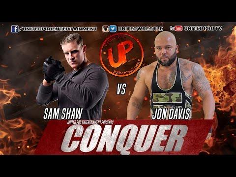 Sam Shaw vs Jon Davis (c): CONQUER 5-13-16 United Pro Entertainment