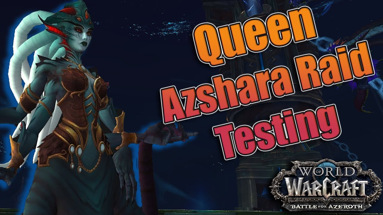 Queen Azshara - WoW The Eternal Palace Boss Strategies and Loot