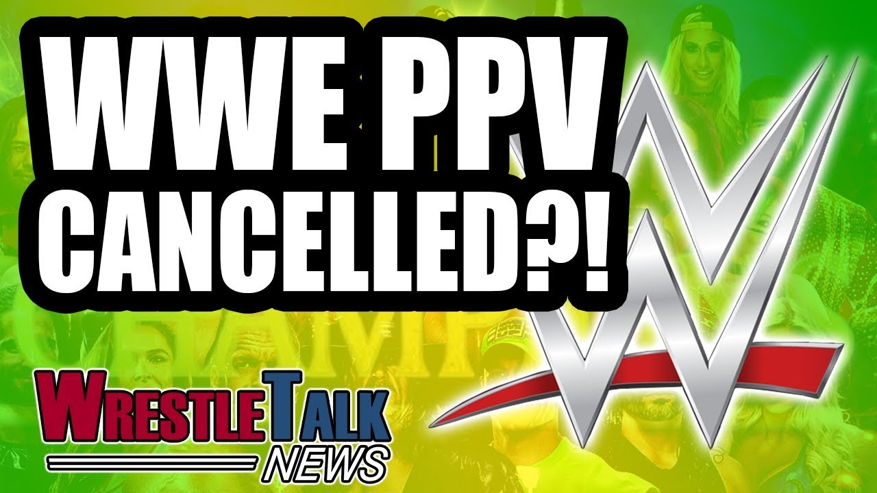 wwe-ppv-cancelled-neville-spotted-in-the-wild-wrestletalk-news-july-2018