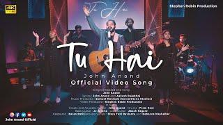 Tu Hai   John Anand   Official Video Song   4K   Latest Hindi Song
