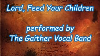 Watch Gaither Vocal Band Lord Feed Your Children video