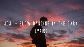Joji - SLOW DANCING IN THE DARK (Lyrics on screen)