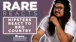Hipsters React to Bro Country | Rare Country