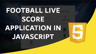 Football Live Score Application - JavaScript Tutorial 2020 screenshot 1