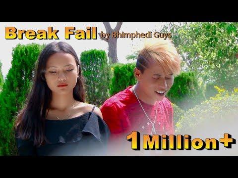 BREAK FAIL- New cover Song 2018/Bhimphedi Guys/ Tilak Basnet, Ranu Niraula Ft.(Mr. RJ),