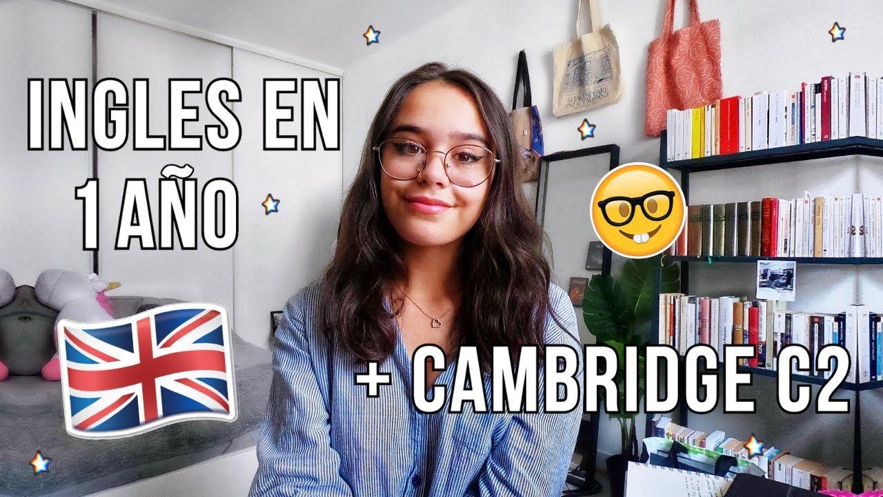 COMO APRENDÍ INGLÉS EN UN AÑO + PREPARACIÓN EXAMEN DE CAMBRIDGE C2