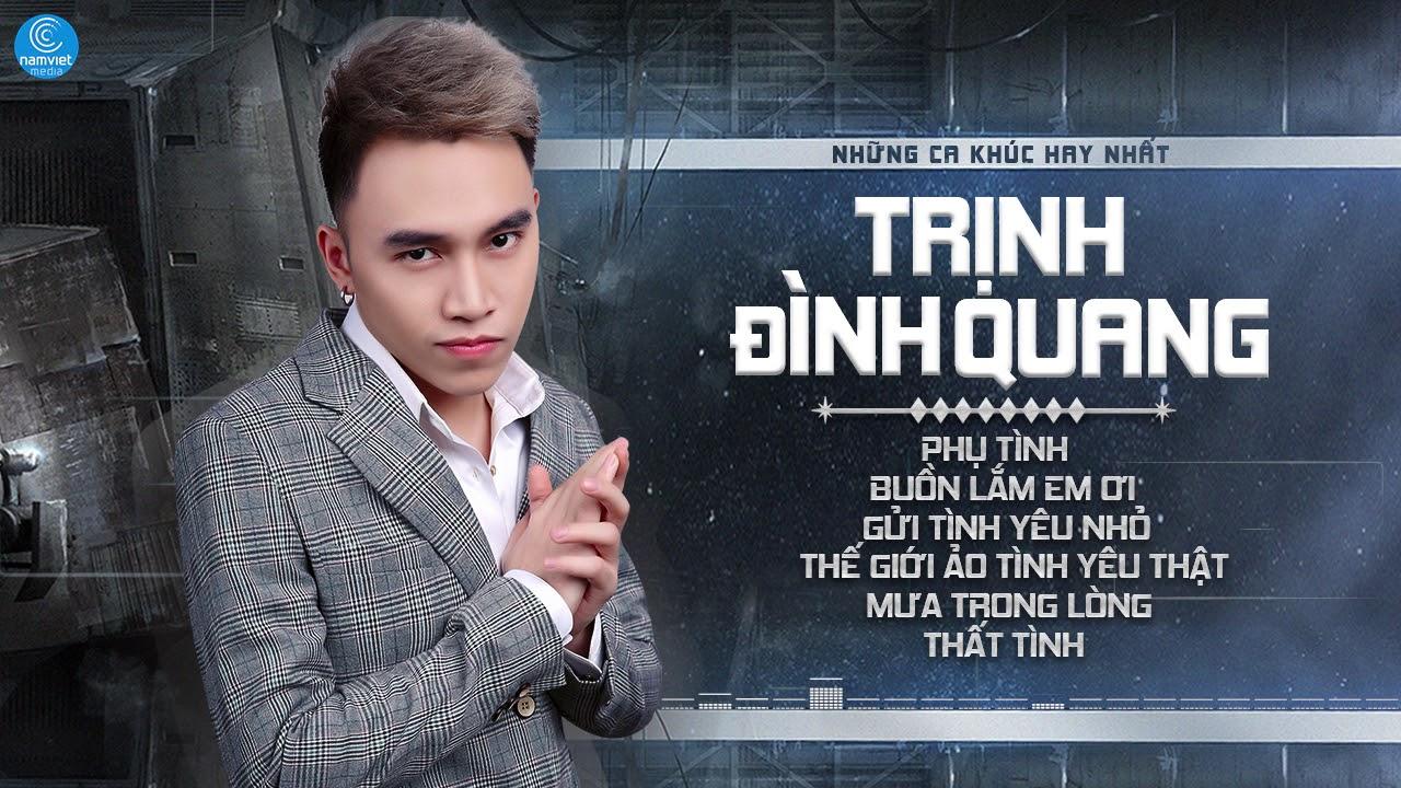 Album Phụ Tình - Trịnh Đình Quang 2020 - Liên Khúc Nhạc Trẻ Hay Nhất 2020 của Trịnh Đình Quang