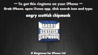 Angry Scottish Chipmunk iPhone Ringtone