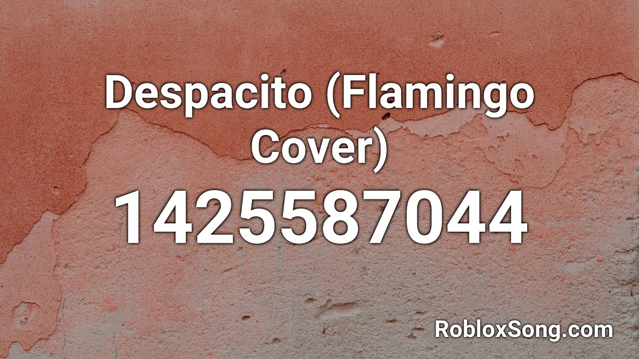 Despacito Flamingo Cover Roblox Id Roblox Music Code Youtube