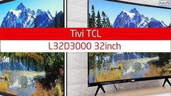 TIVI TCL L32D3000 32 INCH