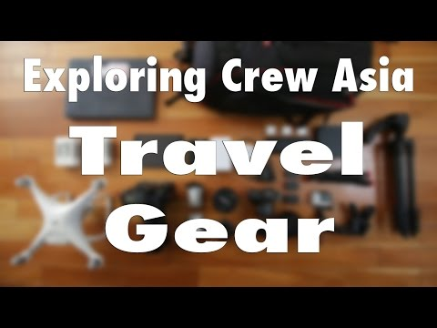 WHAT CAMERA GEAR I TRAVEL WITH - EXPLORING CREW ASIA