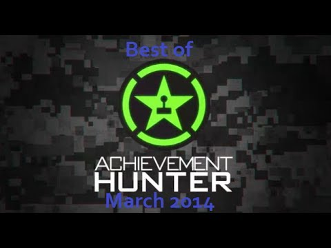 Best of Achievement Hunter - March 2014