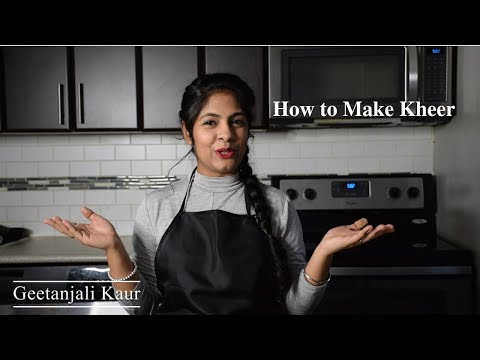 How to make Kheer or Rice Pudding