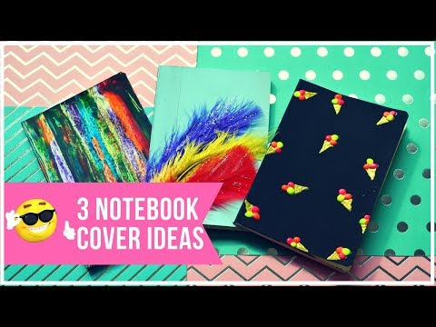 DIY 3 NOTEBOOK COVER IDEAS within 5 MINUTES I BACK TO SCHOOL DIY 2018
