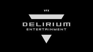 DELIRIUM VFX