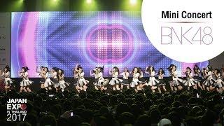 BNK48 Mini Concert | JAPAN EXPO IN THAILAND 2017