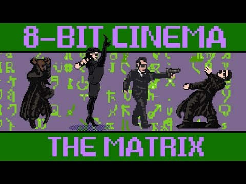 The Matrix – 8 Bit Cinema