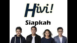 Hivi - Siapkah ( Lirik Video )