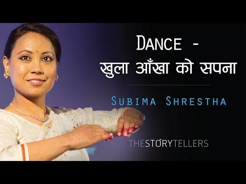 The Storytellers: Dance - खुला आँखा को सपना : Ms. Subima Shrestha (Kathak Dancer) thumbnail