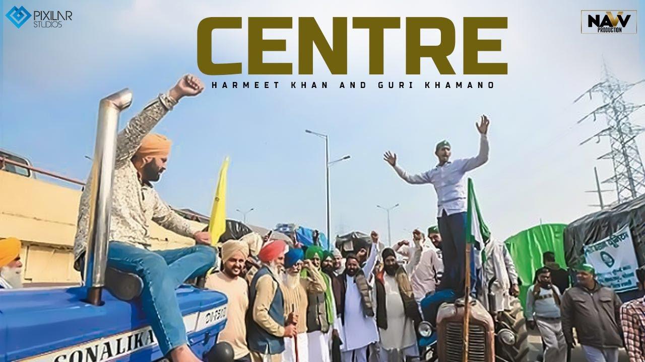 Centre (Official Video) Harmeet Khan & Guri Khamano | Navv  Production | Latest Punjabi Songs 2021
