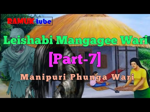 ●● Leishabi Mangagee wari 《Part- 7》 ●● Manipuri Phunga Wari
