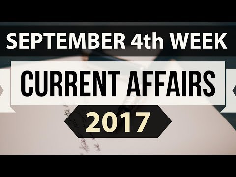 (English) September 2017 4th week part 1 current affairs - IBPS PO,Clerk,CLAT,SBI,SSC CGL,UPSC,LDC