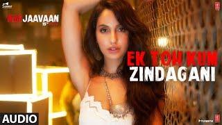 Gambar cover Full Audio: Ek Toh Kum Zindagani | Marjaavaan | Nora Fatehi | Tanishk B, Neha K, Yash N