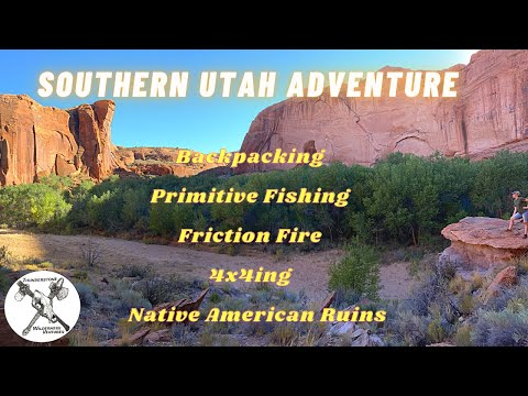 Southern Utah Adventure. Backpacking, Hand Fishing, Spear Fishing, Rock Art, Friction Fire, 4x4ing