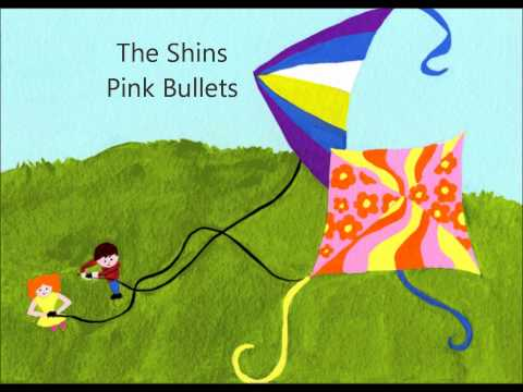 The Shins  Pink Bullets