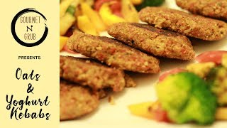 Oats and Yoghurt Kebabs | Kebab Recipe | Gourmet n Grub Vegan Recipes