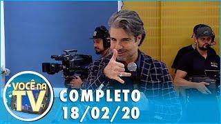 Baixar Você na TV (18/02/20) | Completo