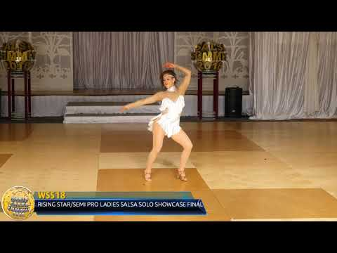 WSS18 Wednesday   RISING STAR:SEMI PRO CHA CHA & LADIES SALSA SOLO FINAL
