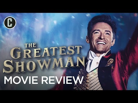 The Greatest Showman Movie Review - Worth It for the Music
